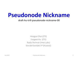 Pseudonode Nickname  draft-hu-trill-pseudonode-nickname-00