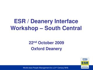 ESR / Deanery Interface Workshop � South Central