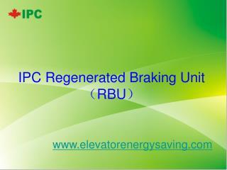 IPC Regenerated Braking Unit ( RBU )