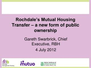 Rochdale�s Mutual Housing Transfer � a new form of public ownership