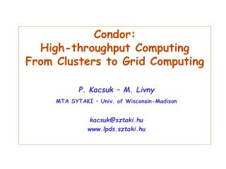 Condor:  High-throughput Computing  From Clusters to Grid Computing