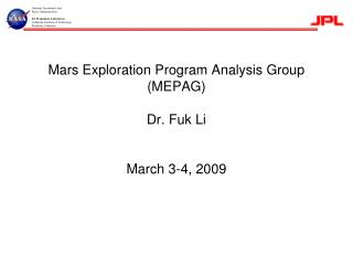 Mars Exploration Program Analysis Group (MEPAG)  Dr. Fuk Li March 3-4, 2009