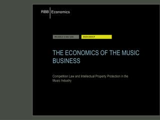 THE ECONOMICS OF THE MUSIC BUSINESS