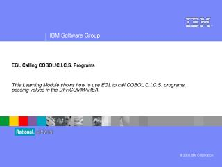 EGL Calling COBOL/C.I.C.S. Programs
