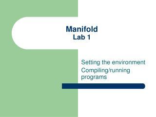 Manifold Lab 1