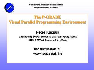 The P-GRADE  Visual Parallel Programming Environment