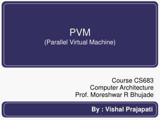 PVM (Parallel Virtual Machine) 