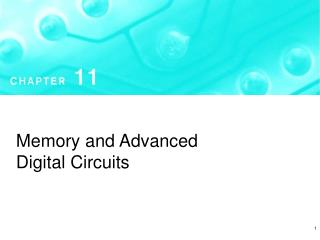 Memory and Advanced Digital Circuits