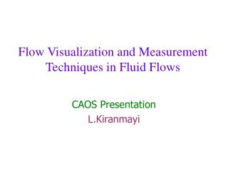Flow Visualization and Measurement Techniques in Fluid Flows