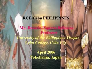 RCE-Cebu PHILIPPINES Ma. Rosario Piquero-Ballescas       Professor