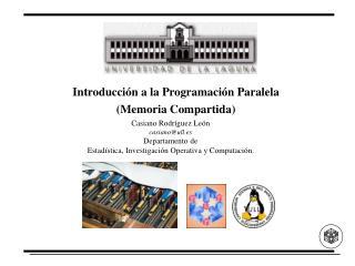 Introducción a la Programación Paralela  (Memoria Compartida)