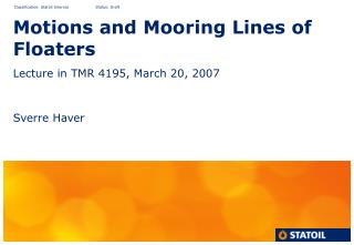 Motions and Mooring Lines of Floaters