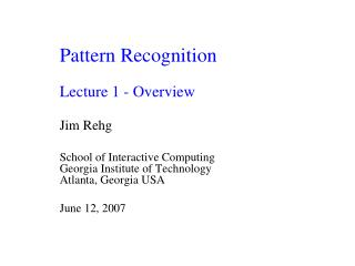 Pattern Recognition Lecture 1 - Overview