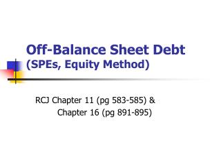 Off-Balance Sheet Debt  (SPEs, Equity Method)