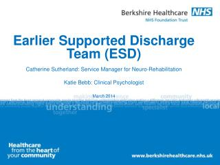Earlier Supported Discharge Team (ESD)