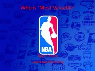 Who is 'Most Valuable'
