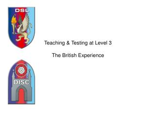 Teaching & Testing at Level 3 The British Experience
