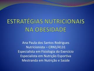ESTRATÉGIAS NUTRICIONAIS NA OBESIDADE