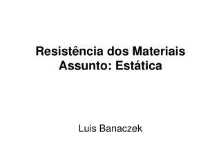 Resist�ncia dos Materiais Assunto: Est�tica