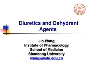 Diuretics and Dehydrant Agents