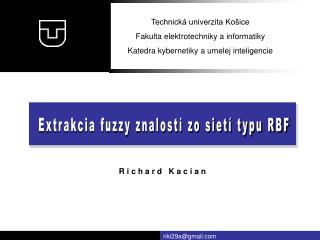 Extrakcia fuzzy znalost� zo siet� typu RBF