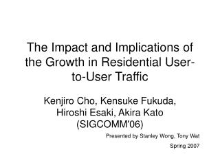 The Impact and Implications of the Growth in Residential User-to-User Traffic