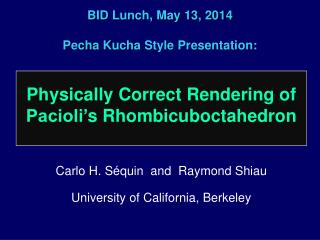 BID Lunch, May 13, 2014 Pecha Kucha  Style Presentation: