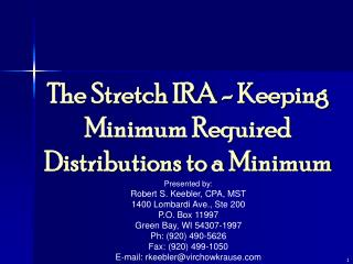The Stretch IRA - Keeping Minimum Required Distributions to a Minimum