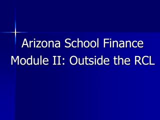 Arizona School Finance Module II: Outside the RCL
