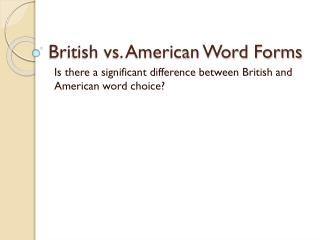 British vs. American Word Forms