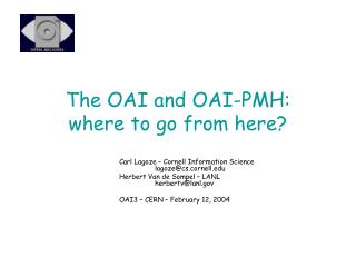 The OAI and OAI-PMH: where to go from here?