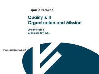 Quality & IT Organization and Mission