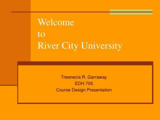 Welcome to River City University