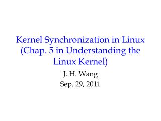 Kernel Synchronization in Linux (Chap. 5 in Understanding the Linux Kernel)