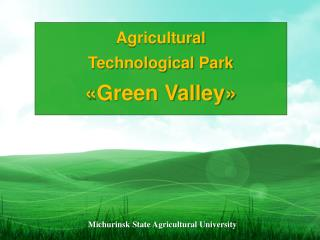 Agricultural Technological Park « Green Valley »