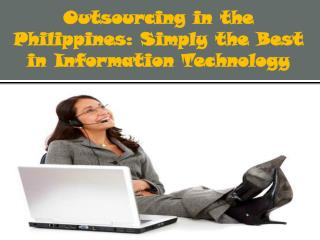 Outsourcing in the Philippines: Simply the Best in Informati