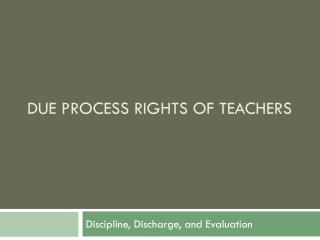 Due Process Rights of Teachers