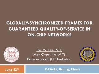 Jae W. Lee (MIT) Man Cheuk Ng (MIT) Krste Asanovic (UC Berkeley)