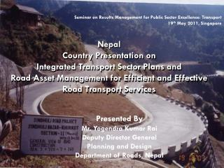 Seminar on Results Management for Public Sector Excellence: Transport 19 th  May 2011, Singapore
