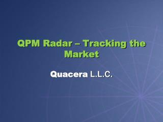 QPM Radar – Tracking the Market