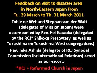 Feedback on visit to disaster area  in North-Eastern Japan from  Tu. 29 March to Th. 31 March 2011