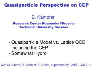 Quasiparticle Perspective on CEP