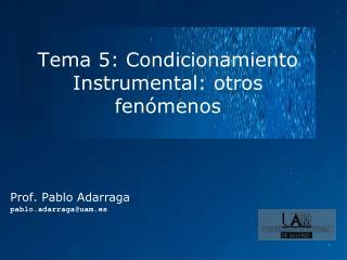 Tema 5: Condicionamiento Instrumental: otros fenómenos