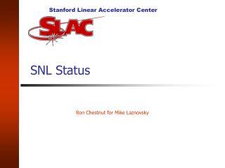 SNL Status