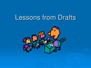 Lessons from Drafts
