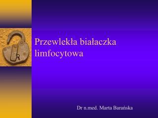 Przewlekła białaczka limfocytowa