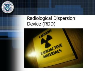Radiological Dispersion Device (RDD)