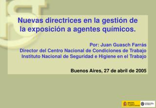 Nuevas directrices en la gestión de  la exposición a agentes químicos. Por: Juan Guasch Farrás