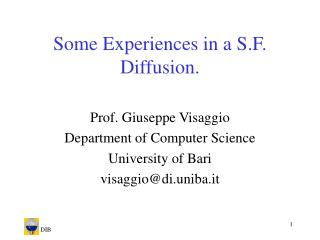 Some Experiences in a S.F. Diffusion.