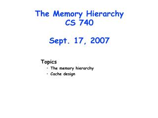 The Memory Hierarchy CS 740 Sept. 17, 2007
